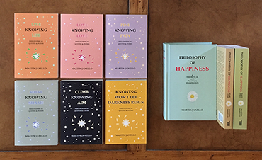 "Hard- and soft-cover books by Martin Janelllo on philosophy of happiness. Titles are ""Philosophy of Happiness"" and the 6-book ""Knowing"" series."
